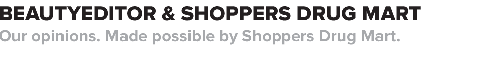 Beautyeditor and Shoppers Drug Mart