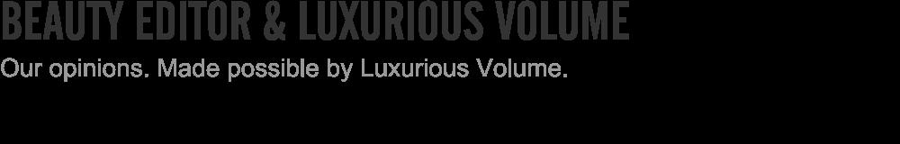 Beauty Editor & Luxurious Volume