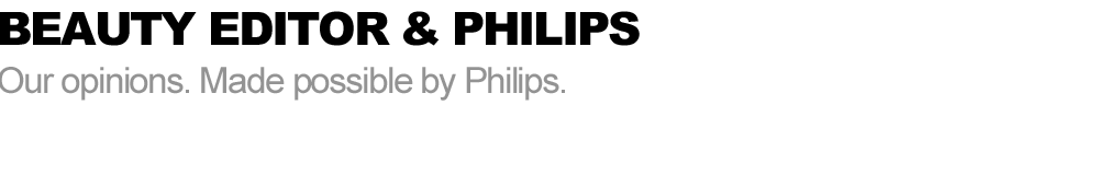 Beauty Editor and Philips