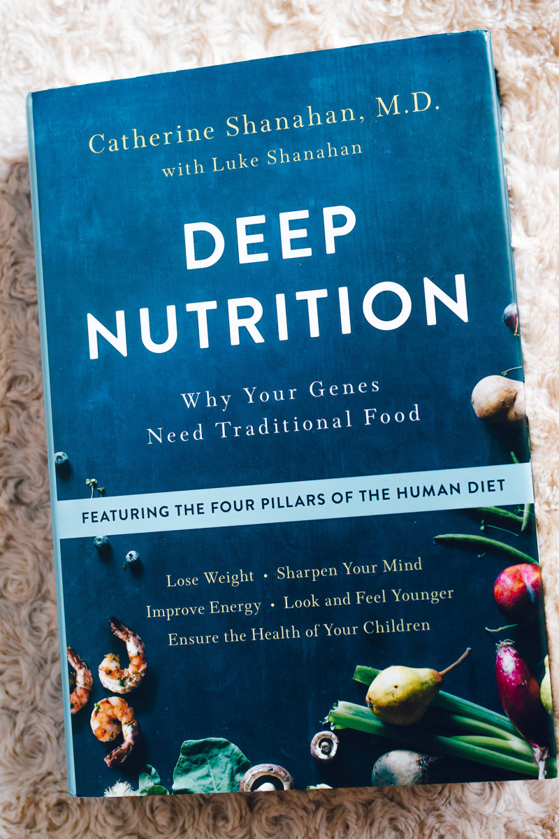 Deep Nutrition by Catherine Shanahan, MD
