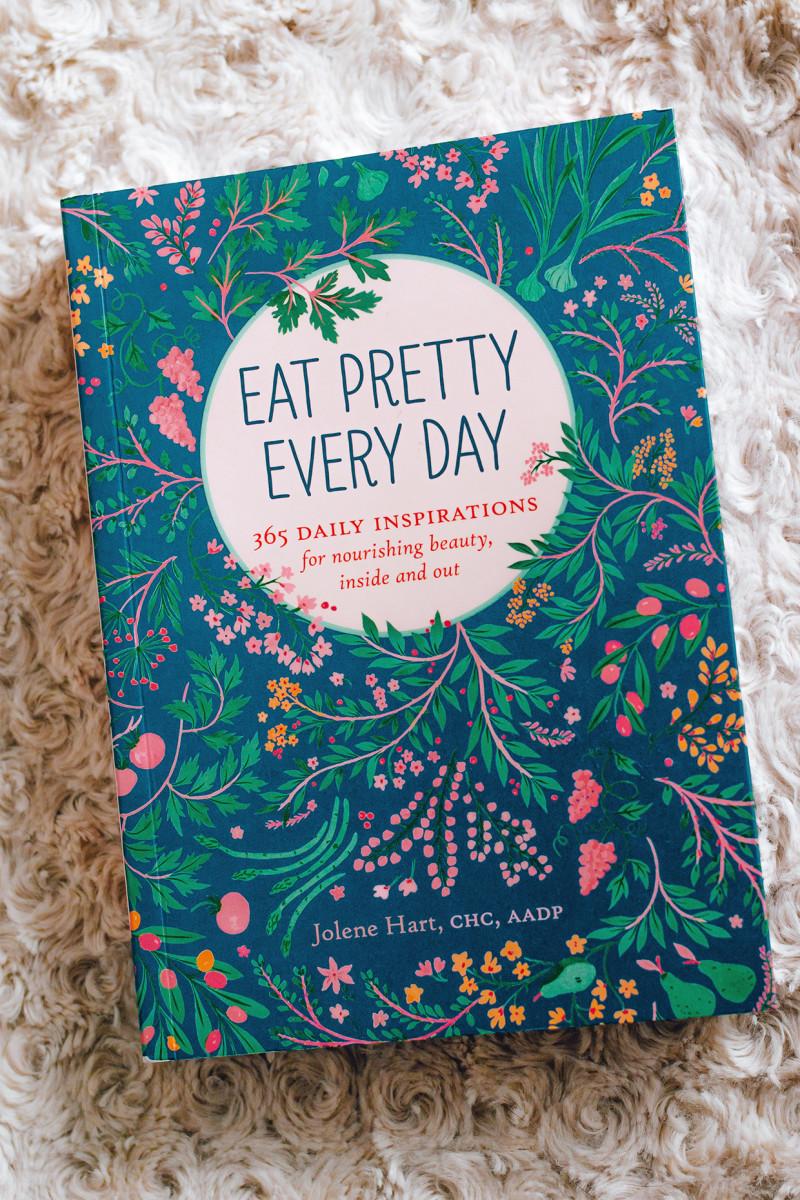 Eat Pretty Every Day by Jolene Hart